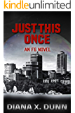 Just This Once (An F6 Novel Book 1)