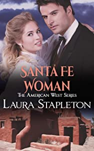 Santa Fe Woman: An American West Story (American West Series Book 3)