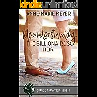 Misunderstanding the Billionaire's Heir: A Sweet YA Romance (Sweet Water High Book 1)