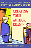 Creating Your Author Brand (WMG Writer's Guides Book 16)