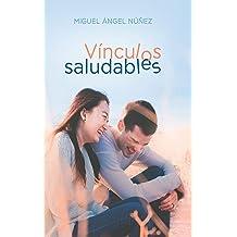 Vínculos saludables (Spanish Edition) Dec 22, 2018