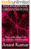 INTERNATIONAL ORGANISATIONS: Text with Objective Questions and Answers (English Edition)