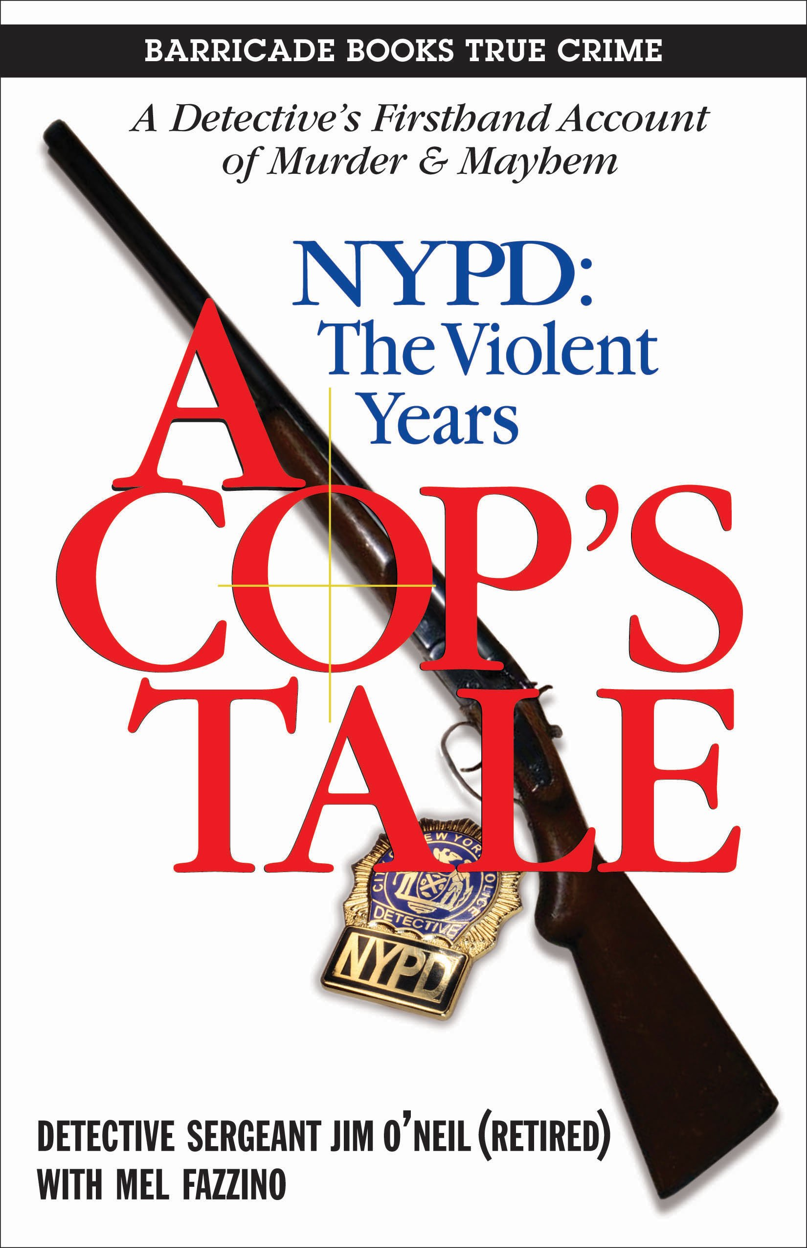 A Cop's Tale: NYPD: The Violent Years