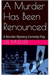 A Murder Has Been Renounced: A Murder Mystery Comedy Play Kindle Edition