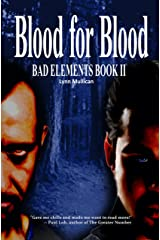 Blood for Blood: Bad Elements Kindle Edition
