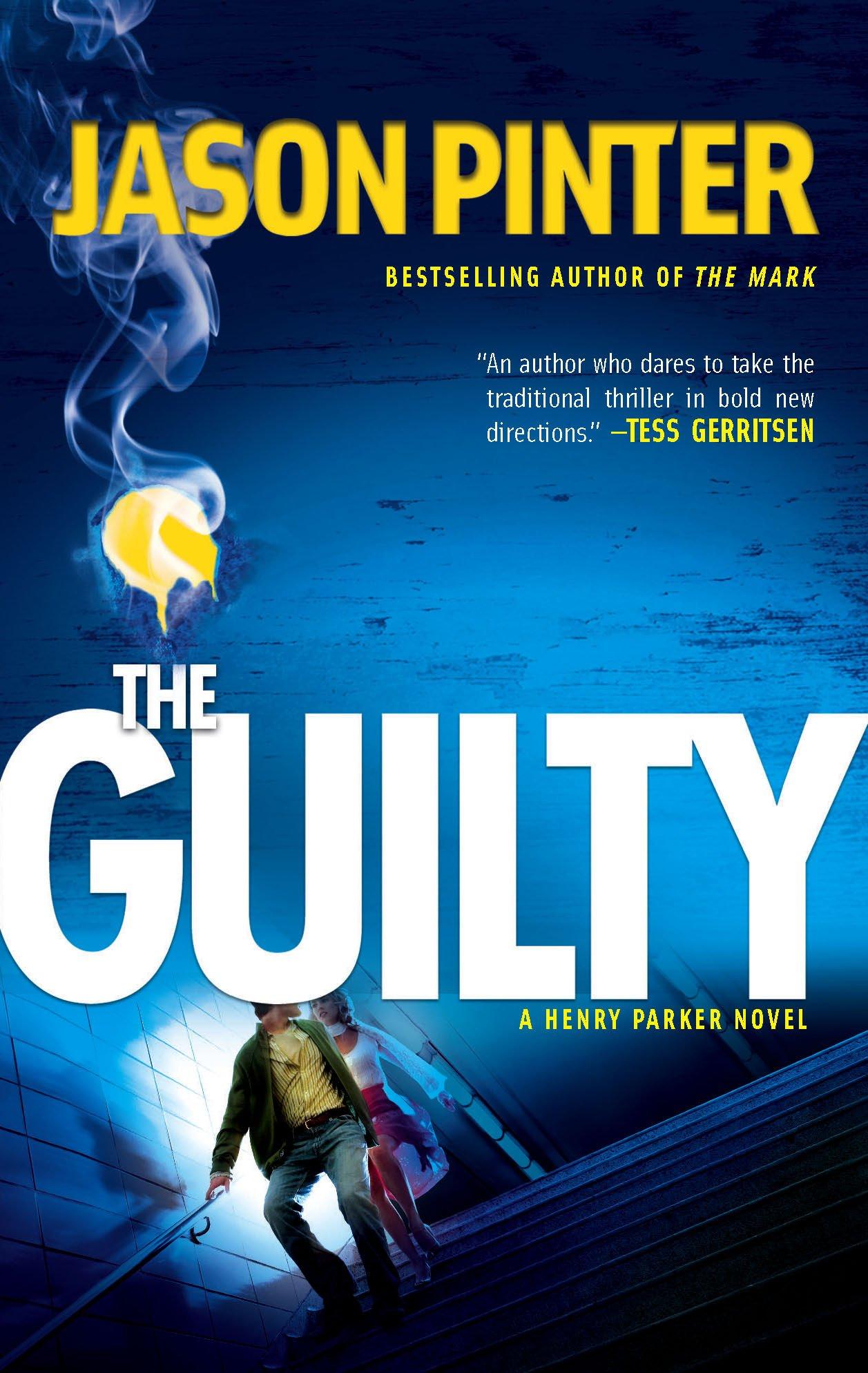 The Guilty (A Henry Parker Novel): Jason Pinter: 9780778324638 ...