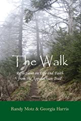The Walk: Reflections on Life and Faith from the Appalachian Trail Paperback