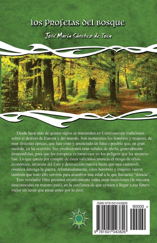 Los profetas del bosque: Vaticinios sobre el destino de ...