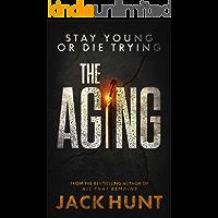 The Aging: A Novel