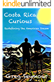 Costa Rica Curious: Redefining the American Dream