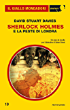 Sherlock Holmes e la peste di Londra (Il Giallo Mondadori Sherlock)