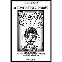 O Tonto Bom Cidadão (Cordel do Côvo Livro 2) (Portuguese Edition) Jan 7, 2014