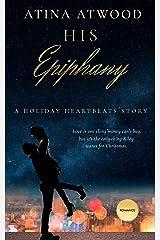 His Epiphany. A Holiday Heartbeats Story. Kindle Edition
