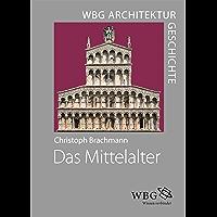 WBG Architekturgeschichte – Das Mittelalter (800–1500): Klöster – Kathedralen – Burgen