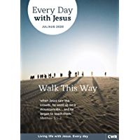 Every Day With Jesus Jul/Aug 2020: Walk this Way