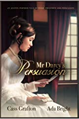 Mr Darcy's Persuasion: An Austen-inspired tale of pride, prejudice and persuasion Kindle Edition