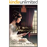 Mr Darcy's Persuasion: An Austen-inspired tale of pride, prejudice and persuasion