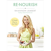 Re-Nourish: A Simple Way to Eat Well (English Edition)