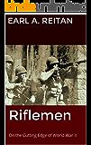 Riflemen: On the Cutting Edge of World War II
