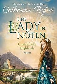 Eine Lady in Nöten (Unsterbliche Highlands 3) (German Edition)