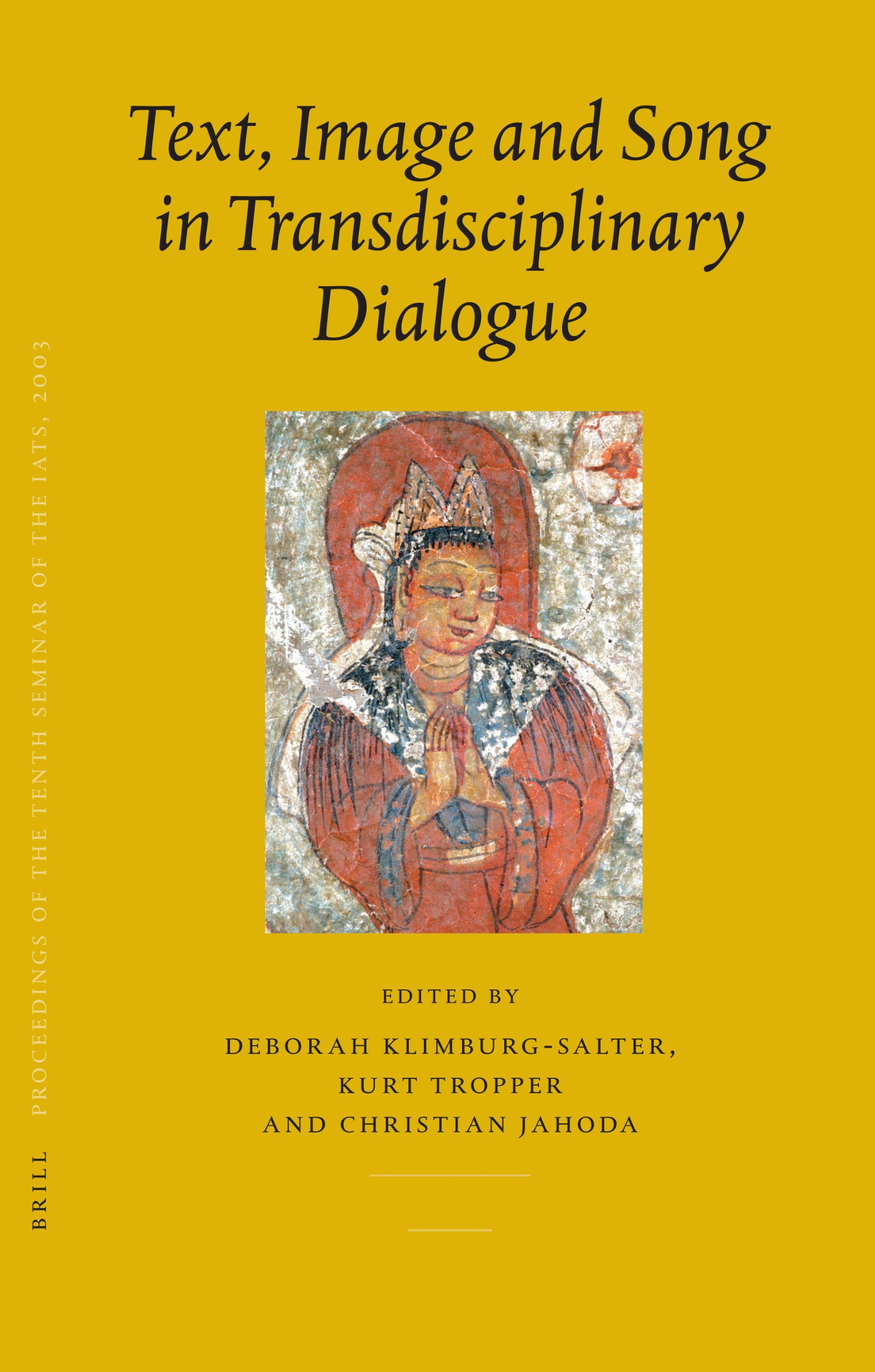 Read Online Text, Image and Song in Transdisciplinary Dialogue :  PIATS 2003 : Proceedings of the Tenth Seminar of the International Association for Tibetan ... Tibetan Studies Library, 10/7) (v. 7) pdf epub