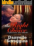 The Right Choice (A Louisiana Love Book Book 1)