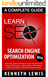 SEO 2017: Search Engine Optimization: Learn Search Engine Optimization: A Complete Beginner's Guide *FREE BONUS Preview of 'Internet Marketing' Included* ... Online Business, Digital Marketing)