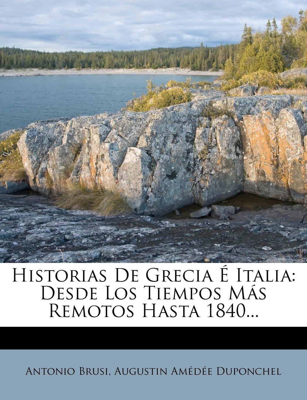 Download Historias De Grecia É Italia: Desde Los Tiempos Más Remotos Hasta 1840... (Spanish Edition) pdf epub