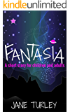 Fantasia: A Short Story for Children and Adults