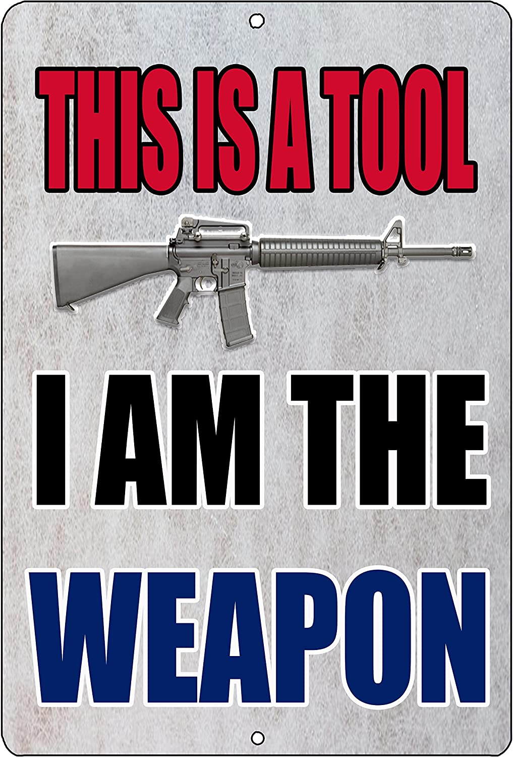 Rogue River Tactical Funny Pro Gun 2nd Amendment Metal Tin Sign Wall Decor Man Cave Bar I Am The Weapon