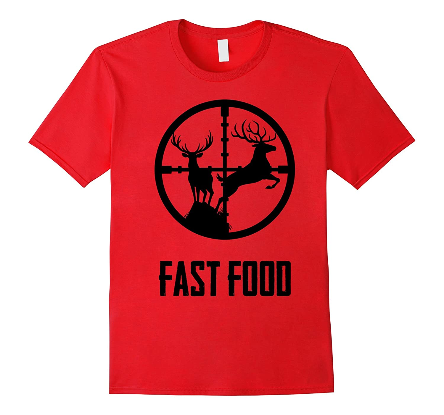 Fast Food T-Shirt Funny Gift For Hunters Deer Hunting Tee-Rose
