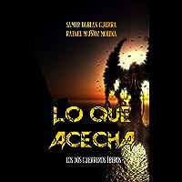 Lo que acecha: Los dos guerreros íberos (Spanish Edition)