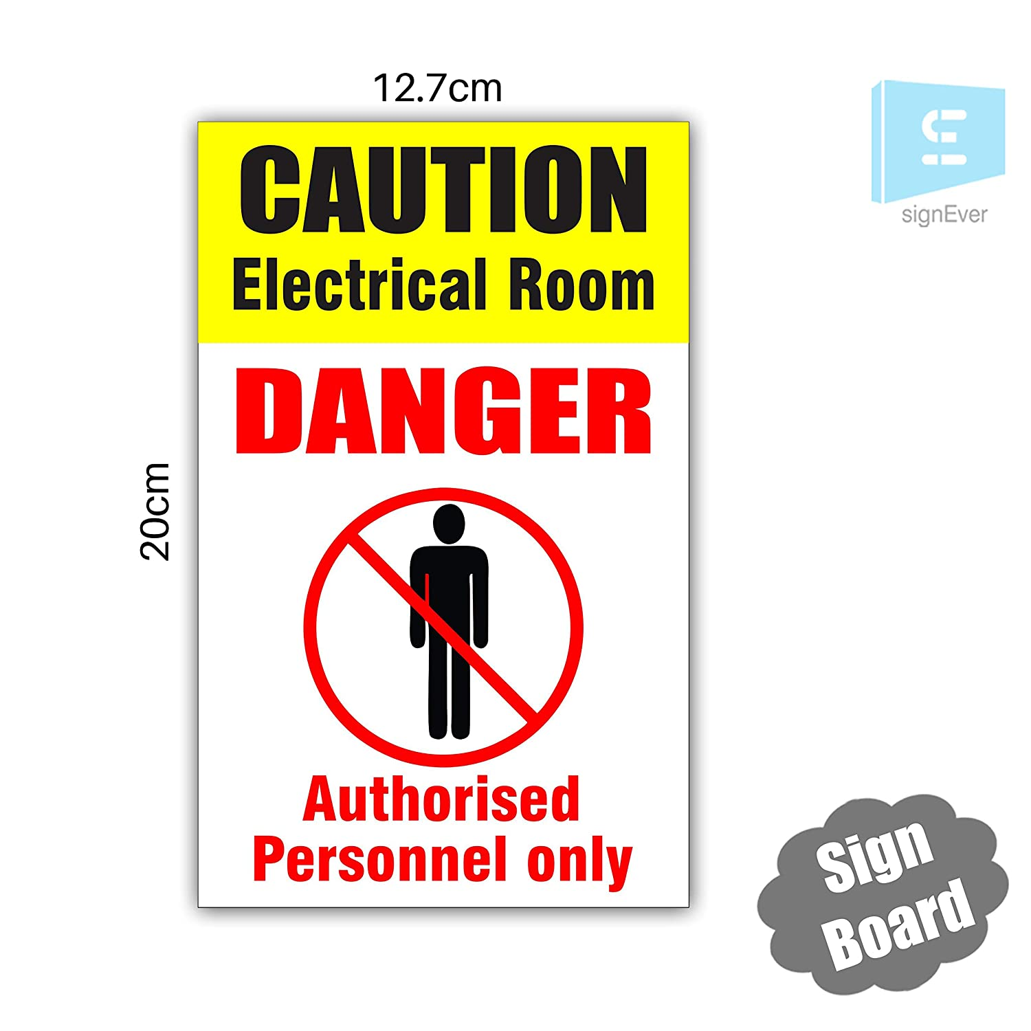SIGN EVER™ Caution Electrical Room Danger Authorised