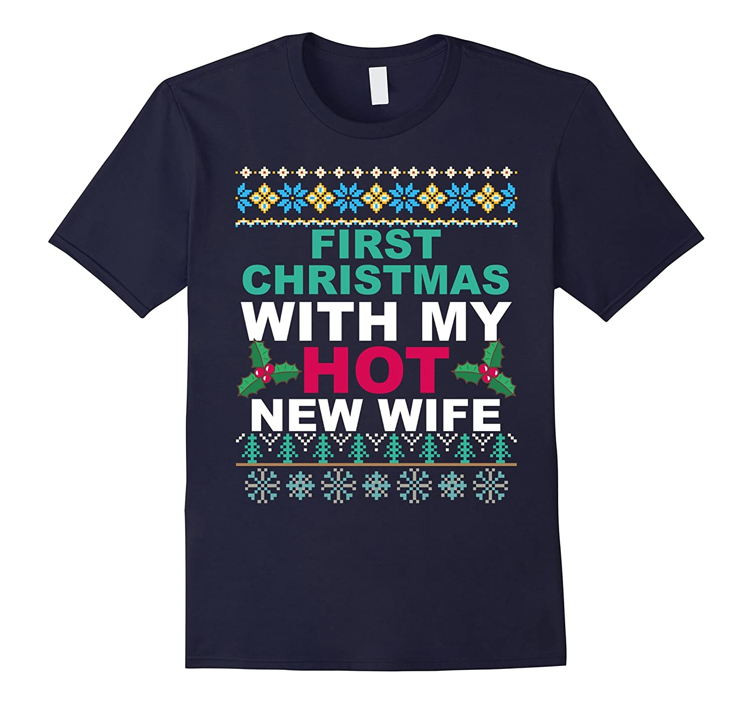 Funny Tee First Christmas With My Hot New Wife T-shirt-FL