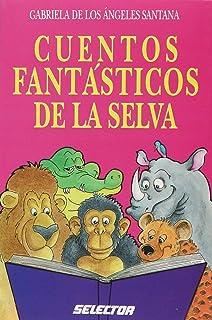 Cuentos fantasticos de la selva (Spanish Edition)