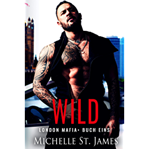 Wild (London Mafia 1) (German Edition)