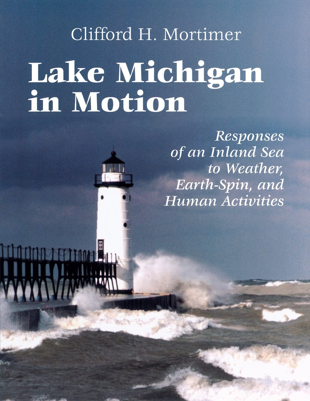 Download Lake Michigan in Motion:  Responses of an Inland Sea to Weather, Earth-Spin, and Human Activities ebook