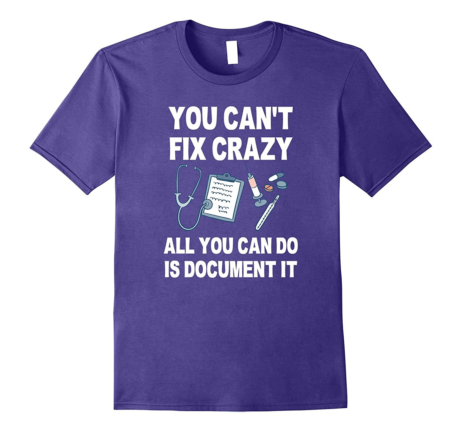 You Can't Fix Crazy All You Can Do is Document It T shirt-TH