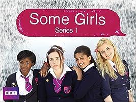 Some Girls Season 1