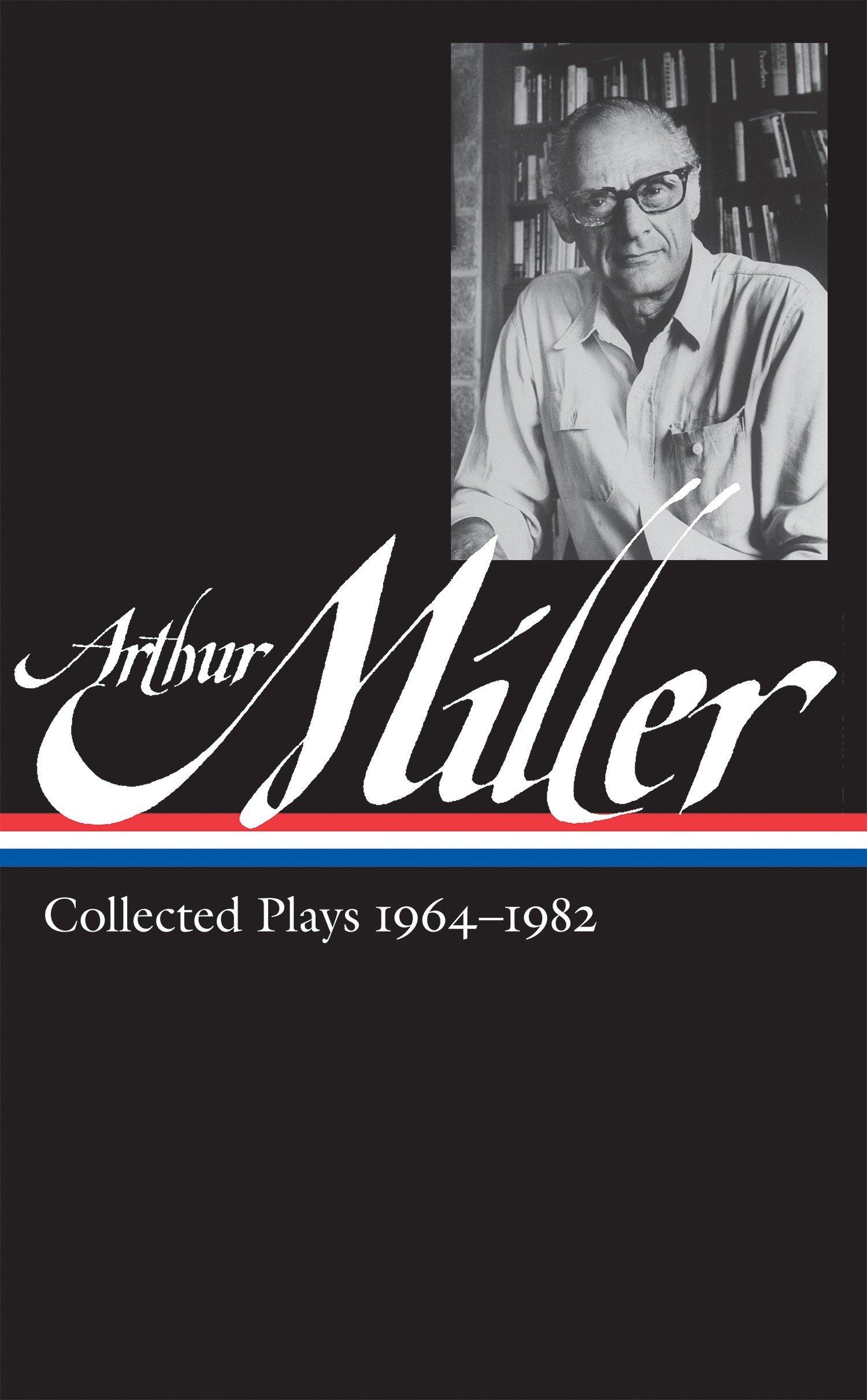arthur miller collected plays vol 2 1964 1982 loa 223 library of america arthur miller edition