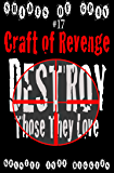 #17 Shades of Gray: Craft Of Revenge: Destroy Those They Love (SOG- Science Fiction Action Adventure Mystery Serial Series)