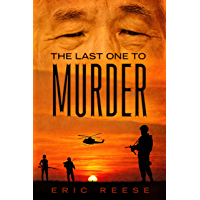 The Last One to Murder: One Man's Deadly Hunt for Seven Marines from the Vietnam War