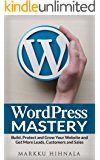 WordPress Mastery: Build, Protect and Grow Your Website and Get More Leads, Customers and Sales