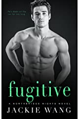 Fugitive (Northbridge Nights Book 1) Kindle Edition
