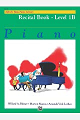 Alfred's Basic Piano Library - Recital Book 1B: Learn How to Play Piano with This Esteemed Method Kindle Edition