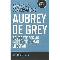 Advancing Conversations: Aubrey De Grey