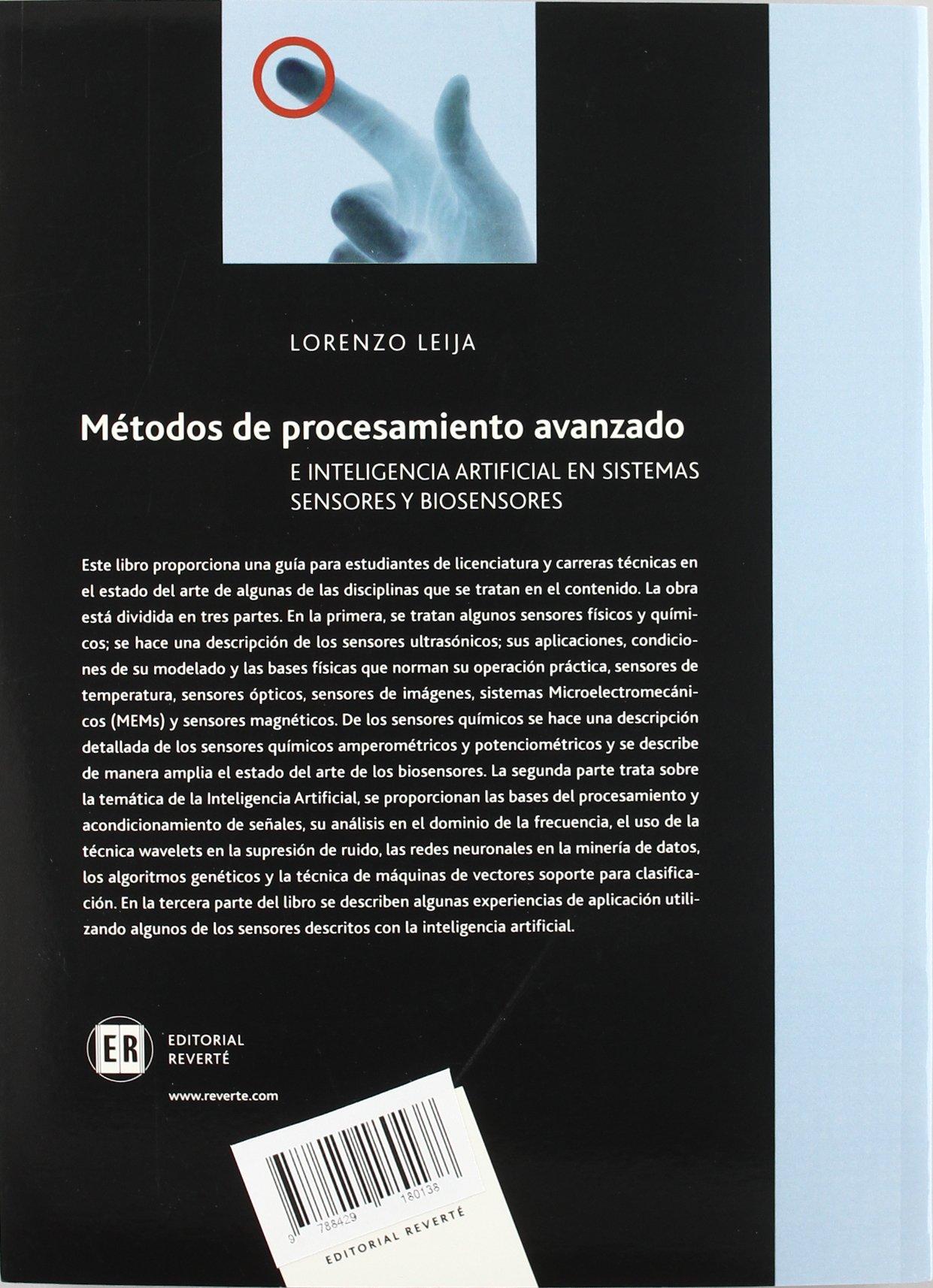 Métodos De Procesamiento Avanzado E Inteligencia Artificial En Sistemas Sensores Y Biosensores. PRECIO EN DOLARES.: Lorenzo Leija: 9788429180138: ...