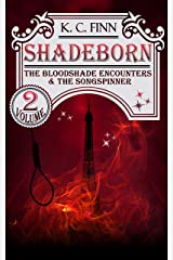 The Bloodshade Encounters & The Songspinner (Shadeborn Book 2) Kindle Edition