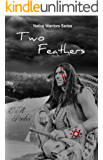 Two Feathers (Native Warrior Series)