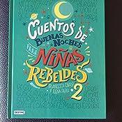 Cuentos de buenas noches para niñas rebeldes 2 (versión española) eBook: Favilli, Elena, Cavallo, Francesca, Romero, Graciela: Amazon.es: Tienda Kindle
